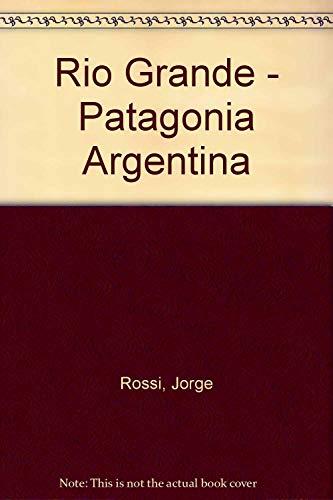 Rio Grande - Patagonia Argentina por Jorge Rossi