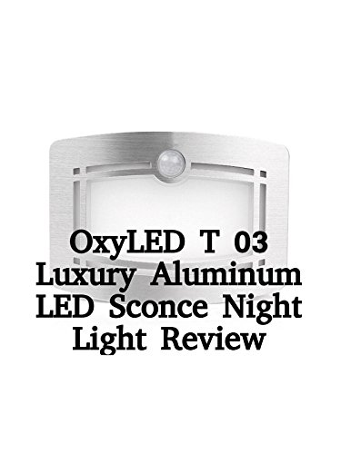 review-oxyled-t-03-luxury-aluminum-led-sconce-night-light-review