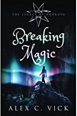 Breaking Magic: Volume 5 (The Legacy of Androva) Paperback