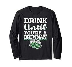 Drink Until You're a Brennan St Patrick's Day Gift Langarmshirt