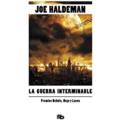 La Guerra Interminable / The Forever War by Joe Haldeman(2013-12-31) Premio Hugo 1976 a la mejor novela