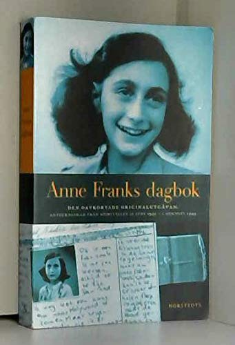 Anne Franks dagbok : den oavkortade originalutgåvan : anteckningar från gömstället 12 juni 1942-1 augusti 1944