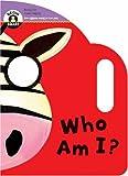 Who Am I? (Begin Smart) (Begin Smart: Books for Smart Babies from Twelve to Eighteen Months)