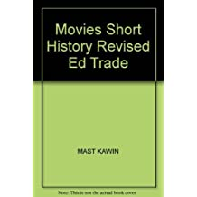 Movies, The: A Short History, Revised Edition (Trade Version) by Gerald Mast (1996-03-21)
