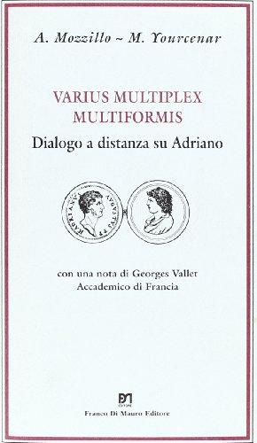 varius-multiplex-multiformis-dialogo-a-distanza-su-adriano-con-lettera-autografa-di-m-yourcenar