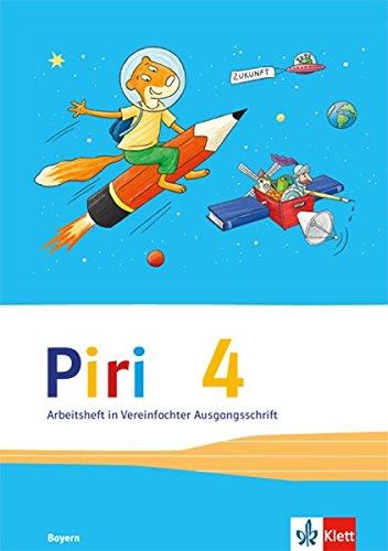 Piri Das Sprach-Lese-Buch / Ausgabe für Bayern: Piri Das Sprach-Lese-Buch / Arbeitsheft in Vereinfachter Ausgangsschrift 4. Schuljahr: Ausgabe für Bayern