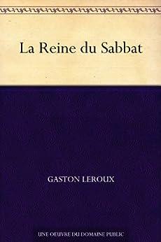 La Reine du Sabbat par [Leroux, Gaston]