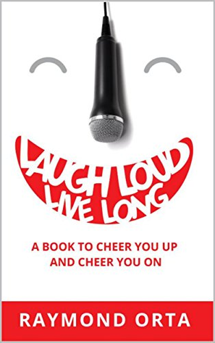 Laugh Loud, Live Long: A book to cheer you up and cheer you on (English Edition)