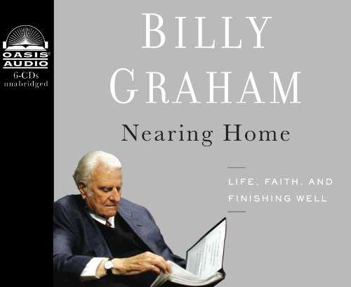 Nearing Home: Life, Faith, and Finishing Well