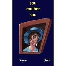Sou Mulher Sou (Portuguese Edition)