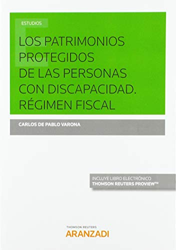 Los patrimonios protegidos de las personas con discapacidad. Régimen fiscal (Papel + e-book) (Monografía) por Carlos de Pablo Varona