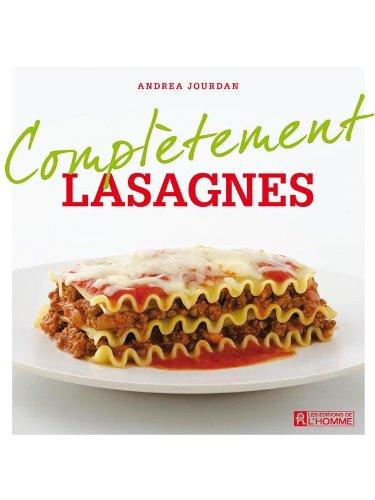 Complètement Lasagnes - Andrea Jourdan