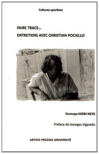 Faire trace... : Entretiens avec Christian Pociello par Oumaya Hidri Neys