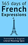 365 Days of French Expressions: Learn one new French Expression per Day (with MP3 and exercises).
