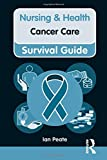 Nursing & Health Survival Guide: Cancer Care (Nursing and Health Survival Guides)