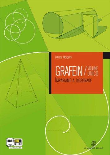 Grafein. Volume unico. Con espansione online. Per le Scuole superiori