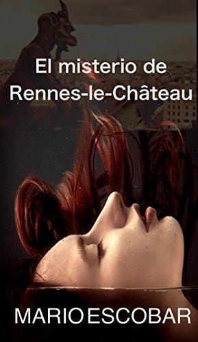 El misterio de Rennes-le-Château: El secreto oculto de los merovingios par Mario Escobar