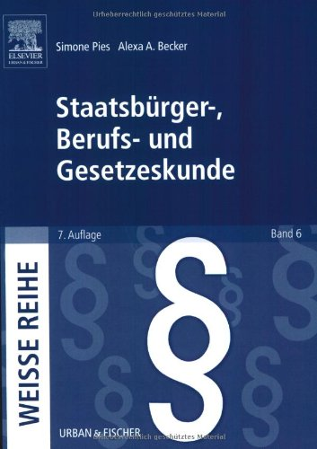Urban & Fischer Verlag/Elsevier GmbH Staatsbürger-, Berufs- und Gesetzeskunde: WEISSE REIHE Band 6