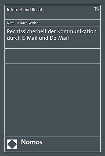 Kommunikation durch E-Mail und De-Mail (Internet Und Recht, Band 15) (E-mail-text-nachrichten)