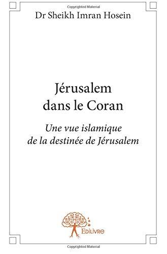 Jérusalem dans le Coran par Dr Sheikh Imran Hosein