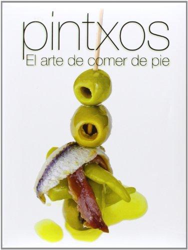 Pintxos. El Arte De Comer De Pie (Cocina)