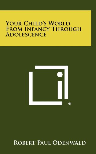 Your Child's World from Infancy Through Adolescence