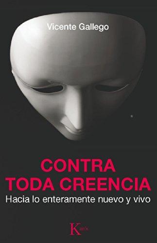 CONTRA TODA CREENCIA por Vicente Gallego