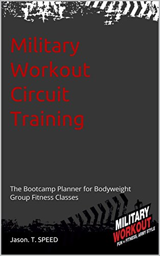Military Workout Circuit Training: The Bootcamp Planner for Fun Bodyweight Group Fitness Classes (English Edition)
