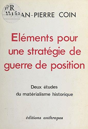 Éléments pour une stratégie de guerre de position : Deux études du matérialisme historique