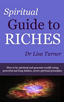 Spiritual Guide To Riches (English Edition) par [Turner, Lisa]