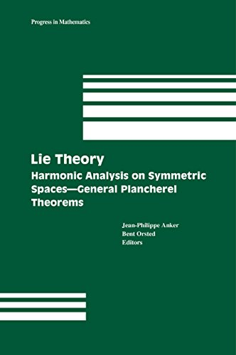 Lie Theory: Harmonic Analysis on Symmetric Spaces – General Plancherel Theorems: 230 (Progress in Mathematics)