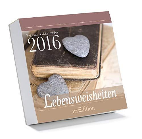 Lebensweisheiten 2016: Tagesabreißkalender