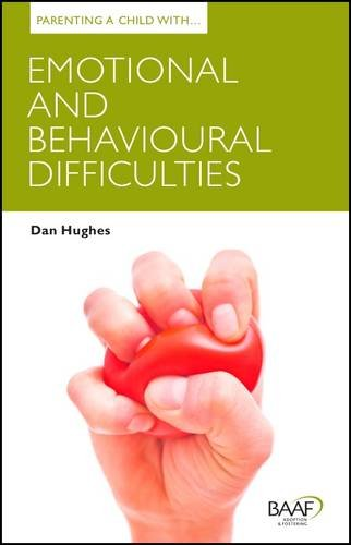 Parenting a Child with Emotional and Behavioural Difficultie (Parenting Matters) por Dan Hughes