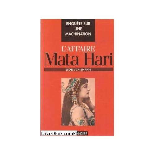 L'affaire Mata Hari : Enquête sur une machination