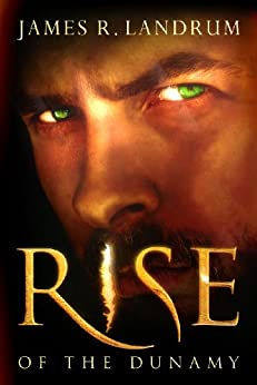Rise of the Dunamy by [Landrum, James R.]