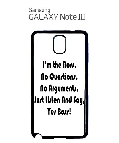 I am The Boss Always Say Yes Funny Office Mobile Phone Case Samsung Note 3 White Blanc