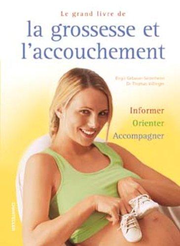 Le grand livre de la grossesse et l'accouchement par Thomas Villinger, Birgit Gebauer-Sesterhenn