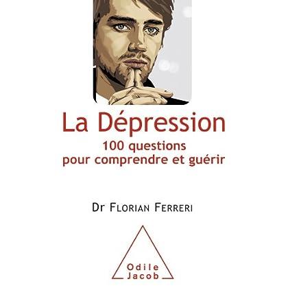 Dépression (La): 100 questions pour comprendre et guérir (OJ.SANTE VIE PR)
