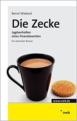 Die Zecke: Jagdverhalten eines Finanzbeamten. (Finanzamt)