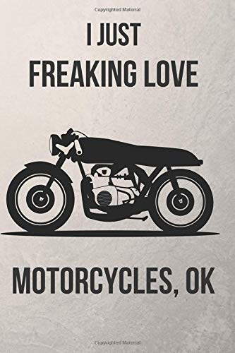 I Just Freaking Love Motorcycles, OK: Blank Line Journal por Mary Lou Darling