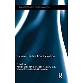 Tourism Destination Evolution (New Directions in Tourism Analysis)