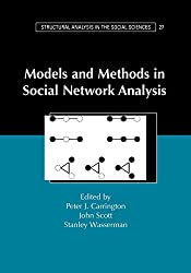 Models and Methods in Social Network Analysis (Structural Analysis in the Social Sciences)