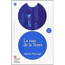 LEER EN ESPAÑOL NIVEL 3 LA CASA DE TROYA ESPAÑOL UNIVERSIDAD DE SALAMANCA (Leer En Espanol Level 3)