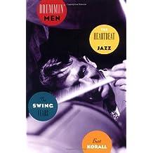 Drummin' Men: The Heartbeat of Jazz, The Swing Years