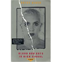 Blood and Guts in High School: A Novel