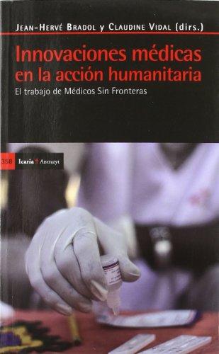 Descargar Libro Innovaciones médicas en la acción humanitaria: El trabajo de Médicos Sin Fronteras (Antrazyt) de Jean-Hervé Bradol