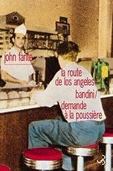 Romans : Volume 1, La Route de Los Angeles ; Bandini ; Demande à la poussière