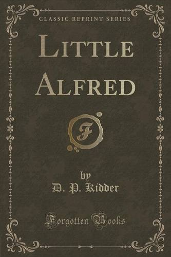 Little Alfred (Classic Reprint)