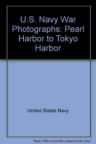 US Navy War Photographs : Pearl Harbor to Tokyo Bay by Tom Maloney (1980-08-13) (Tom 8 Pearl)