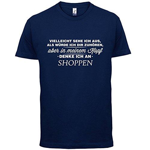 Vielleicht sehe ich aus als würde ich dir zuhören aber in meinem Kopf denke ich an Shoppen - Herren T-Shirt - 13 Farben Navy